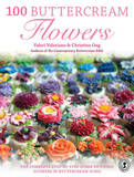 100 Buttercream Flowers: The Complete Step-by-Step Guide to Piping Flowers in Buttercream Icing by Valerie Valeriano