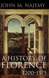 A History of Florence, 1200 - 1575 by John M Najemy image