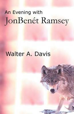 An Evening with JonBenet Ramsey by Walter A Davis image