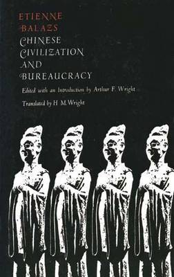 Chinese Civilization and Bureaucracy by Etienne Balazs