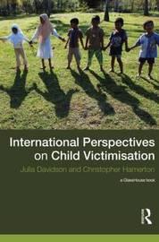 International Perspectives on Child Victimisation by Julia Davidson