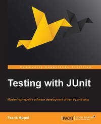Testing with JUnit by Frank Appel