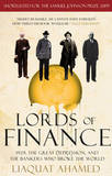 Lords of Finance: 1929, the Great Depression, and the Bankers Who Broke the World by Liaquat Ahamed