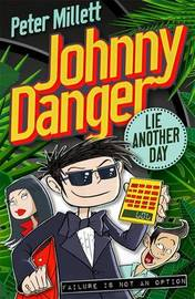 Johnny Danger: Lie Another Day by Peter Millett