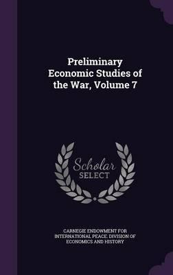 Preliminary Economic Studies of the War, Volume 7 image