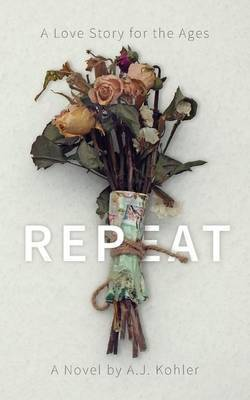 Repeat by A J Kohler