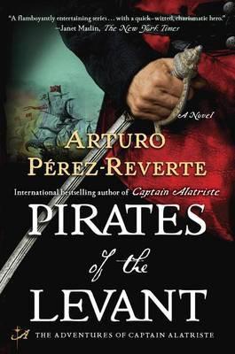 Pirates of the Levant by Arturo Perez-Reverte