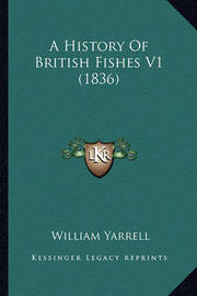 A History of British Fishes V1 (1836) by William Yarrell