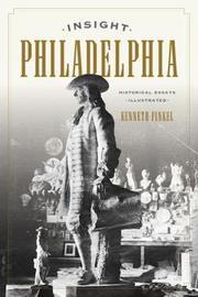 Insight Philadelphia by Kenneth Finkel