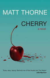 Cherry by Matt Thorne