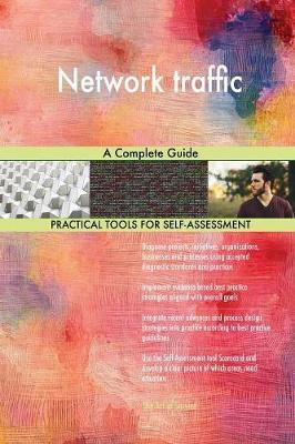 Network traffic A Complete Guide by Gerardus Blokdyk