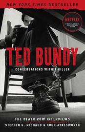Ted Bundy: Conversations with a Killer by Stephen G Michaud