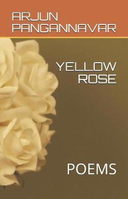 Yellow Rose by Phd Arjun Yallappa Pangannavar Ma