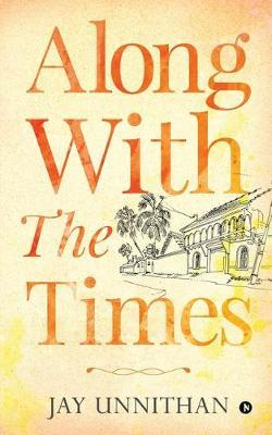 Along with the Times by Jay Unnithan