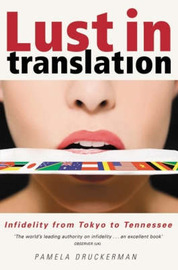 Lust in Translation: The Rules of Infidelity from Tokyo to Tennessee by Pamela Druckerman image
