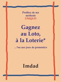 """Gagnez Au Loto, a La Loter...: Ou Aux Jeux De Pronostics by """"Imdad"""" image"""