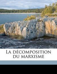 La Decomposition Du Marxisme by Georges Sorel
