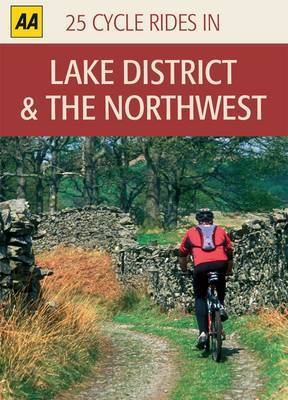 Lake District and the Northwest: 25 Cycle Rides in