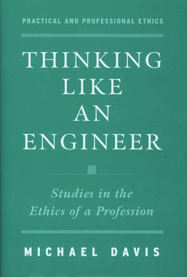 Thinking Like an Engineer by Michael Davis