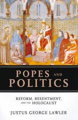 Popes and Politics by Justus George Lawler image
