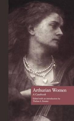 Arthurian Women by Thelma S Fenster image