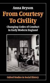 From Courtesy to Civility by Anna Bryson