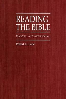 Reading the Bible by Robert D Lane