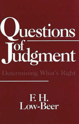 Questions of Judgment: Determining What's Right by F.H. Low-Beer image