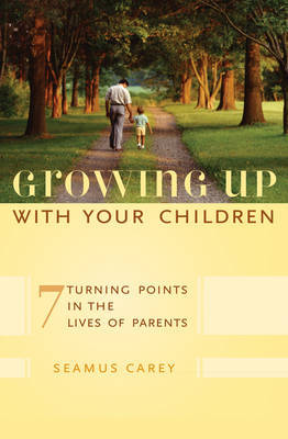 Growing Up with Your Children by Seamus Carey image
