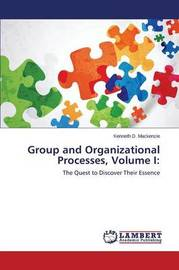 Group and Organizational Processes, Volume I by MacKenzie Kenneth D