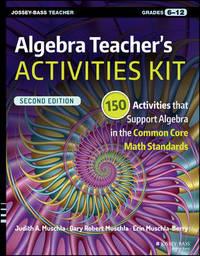 Algebra Teacher's Activities Kit by Judith A Muschla