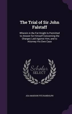 The Trial of Sir John Falstaff by Asa Maxson Fitz Randolph