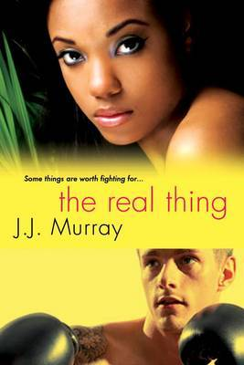 The Real Thing by J.J. Murray
