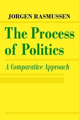 The Process of Politics by Jorgen S. Rasmussen image