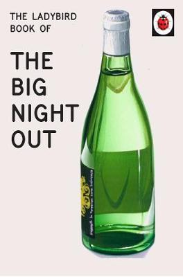 The Ladybird Book of The Big Night Out by Jason Hazeley