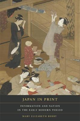 Japan in Print by Mary Elizabeth Berry