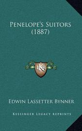 Penelope's Suitors (1887) by Edwin Lassetter Bynner