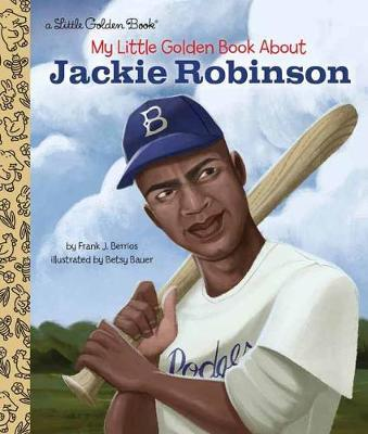 My Little Golden Book About Jackie Robinson by Frank John Berrios image