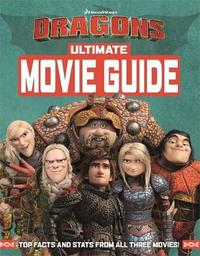 How To Train Your Dragon The Hidden World: Ultimate Movie Guide by DreamWorks Animation
