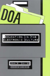 DOA: Education in the Electronic Culture by John P. Davies image
