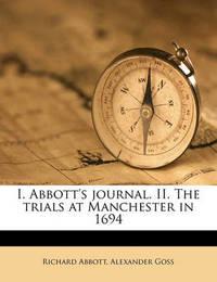 I. Abbott's Journal. II. the Trials at Manchester in 1694 by Richard Abbott