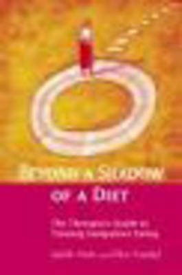 Beyond a Shadow of a Diet: The Therapist's Guide to Treating Compulsive Eating Disorders by Judith Matz