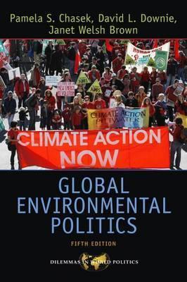 Global Environmental Politics by Pamela S Chasek