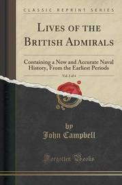 Lives of the British Admirals, Vol. 2 of 4 by John Campbell