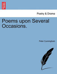 Poems Upon Several Occasions. by Peter Cunningham