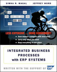 Integrated Business Processes with ERP Systems Binder Ready Version by Simha R Magal