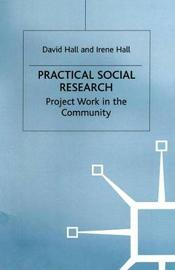Practical Social Research by David Hall image