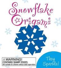 Snowflake Origami: They Sparkle! by Jordana Tusman