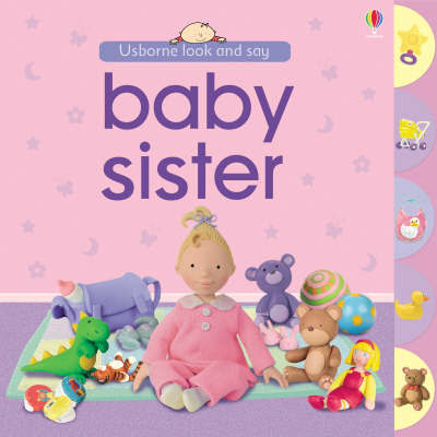 Baby Sister (Look & Say) by Felicity Brooks