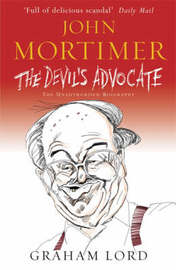 John Mortimer - The Devil's Advocate by Graham Lord image